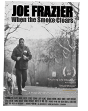 """Joe Frazier: When the Smoke Clears"" now available on DVD"